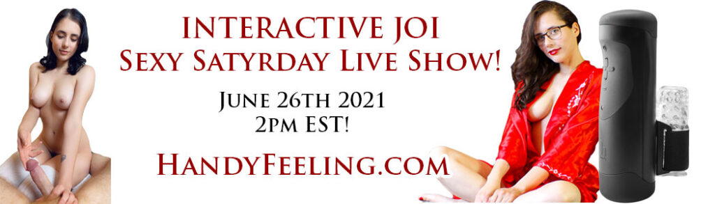 the handy sex toy joi live show interactive